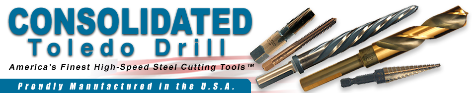 Consolidated Toledo Drill - America's Finest High Speed Steel Cutting Tools